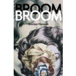 Broom Broom - Hancock Brecken