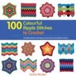 100 Colourful Ripple Stiches to Crochet L. Morgan