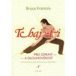 Tchaj-ťi - Bruce Frantzis