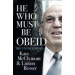 He Who Must Be Obeid - McClymont Kate, Besser Linton