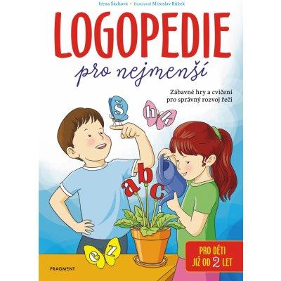 Logopedie pro nejmenší - Šáchová Irena