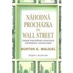 Náhodná procházka po Wall Street. Časem prověřená strategie úspěšného investování - Burton G. Malkiel