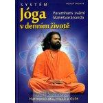 Systém Jóga v denním životě - Paramhans svámí Mahéšvaránda