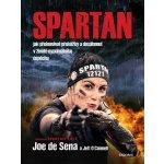 Spartan. Jak překonávat překážky a dosáhnout v životě maximálního úspěchu - Joe DeSena - BizBooks