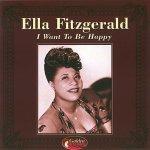 Fitzgerald Ella: Want To Be Happy CD