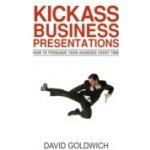 Kickass Business Presentations - Goldwich David