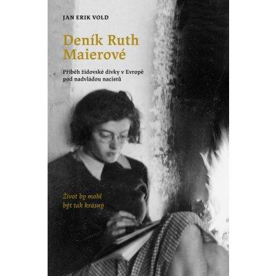 Deník Ruth Maierové - Příběh židovské dívky v Evropě pod nadvládou nacistů - Jan Erik Vold