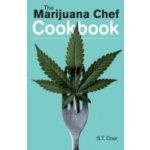 Marijuana Chef Cookbook - Oner S.T.