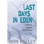 Last Days in Eden - Kelley Ann