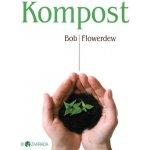 Kompost - Biozahrada - Flowerdew Bob