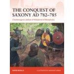 Conquest of Saxony AD 782-785 - Nicolle David, Turner Graham