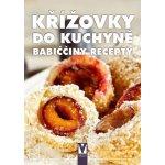 kolektiv autorů: Křížovky do kuchyně - Babiččiny recepty Kniha