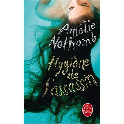 Hygiéne de l'assassin Nothomb Amélie