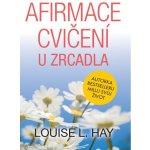 Afirmace a cvičení u zrcadla - Louise L. Hay