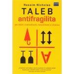 Antifragilita Jak těžit z nejistoty Nassim Nicholas Taleb