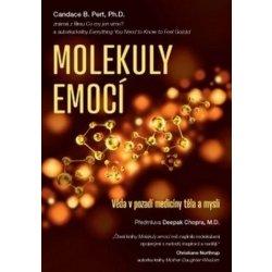 Molekuly emocí Věda v pozadí medicíny těla a mysli - Candace B. Pert
