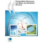 Pricing Water Resources and Water and Sanitation Services - Organisation for Economic Co-Operation and Development - OECD