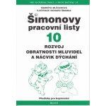 Mlčochová Markéta - Šimonovy pracovní listy 10 - Rozvoj obratnosti mluvidel a nácvik dýchání