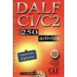 DALF C1/C2 250 activités - Nouvelle edition - Lescure R.,Chenard S.,Mubanga Beya A.