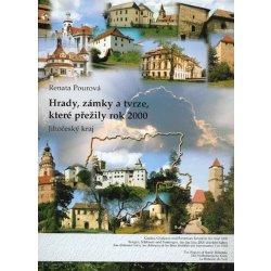 Hrady, zámky a tvrze, které přežily rok 2000 - Jihočeský kraj - Pourová Renata