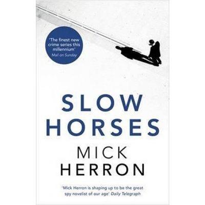 Slow Horses: Jackson Lamb Thriller 1 - Paperba... - Mick Herron