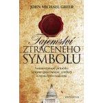 Tajemství ztraceného symbolu - John Michael Greer