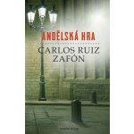 Andělská hra Zafón Carlos Ruiz