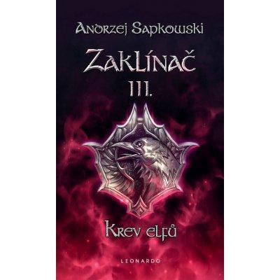 Zaklínač III: Krev elfů - Andrzej Sapkowski