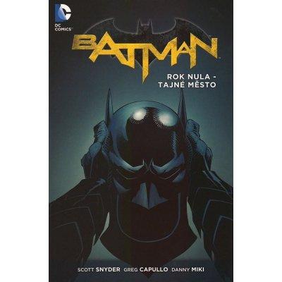 Batman: Rok nula - Tajné město – Snyder Scott, Capullo Greg, Miki Danny