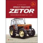 Kniha Opravy traktorů Zetor Praktická příručka pro modely Z 2011 - Z 6945