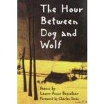 Hour Between Dog and Wolf - Bosselaar Laure-Anne, Simic Charles