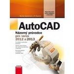 AutoCAD. Názorný průvodce pro verze 2012 a 2013 - Michal Spielmann, Jiří Špaček