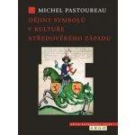Dějiny symbolů v kultuře středověkého Západu - Pastoureau Michel
