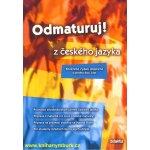 Odmaturuj z českého jazyka - rozšířené vydání - Mužíková O.,Markvartová B. a kolektiv