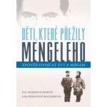 Děti, které přežily Mengeleho Eva Mozes Korová