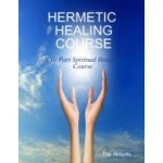 Hermetic Healing Course - A 10 Part Spiritual Healing Course - Abbotts The