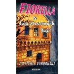 Fiorella a dům ztracených duší - Vondruška Vlastimil