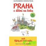 Praha s dětmi na krku Průvodce pro návštěvníky Prahy s malými dětmi