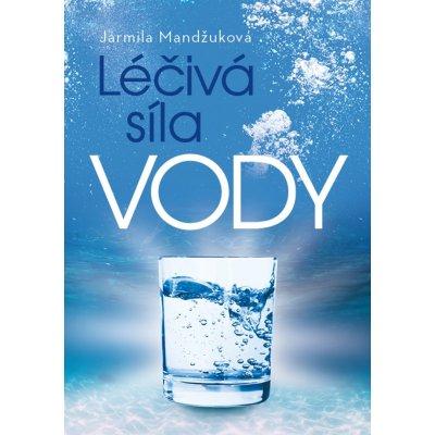 Léčivá síla vody - Jarmila Mandžuková