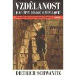 Vzdělanost jako živý dialog s minulostí - Dietrich Schwanitz