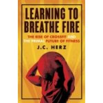 Learning to Breathe Fire - Herz J.C.