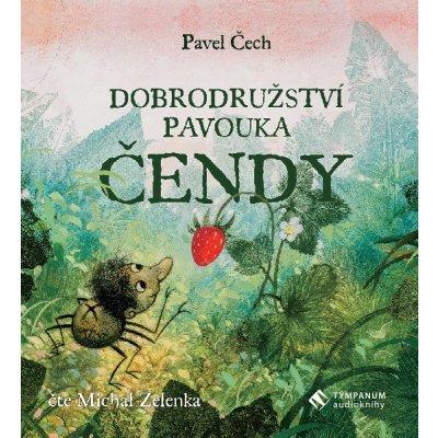 Pavel Čech, čte Michal Zelenka : Dobrodružství pavouka Čendy MP3