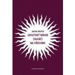 Jezuitský návod téměř na všechno - Martin James