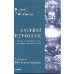 Vnitřní revoluce - Robert Thurman