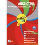 Angličtina 7 - Dokážeš to! - Výklad a cvičení pro lepší znalosti v 7. třídě - Podlesnik Vesna a kolektiv