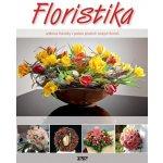 Floristika - Učebnice floristiky v podání předních českých floristů - Wister Owen