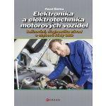 Elektronika a elektrotechnika motorových vozidel Pavel Štěrba