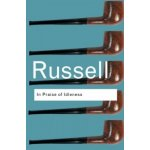 In Praise of Idleness - B. Russell And Other Essay