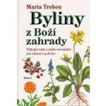 Byliny z Boží zahrady - Maria Treben