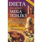 Dieta pro vášnivé megajedlíky - Kořínková Lenka